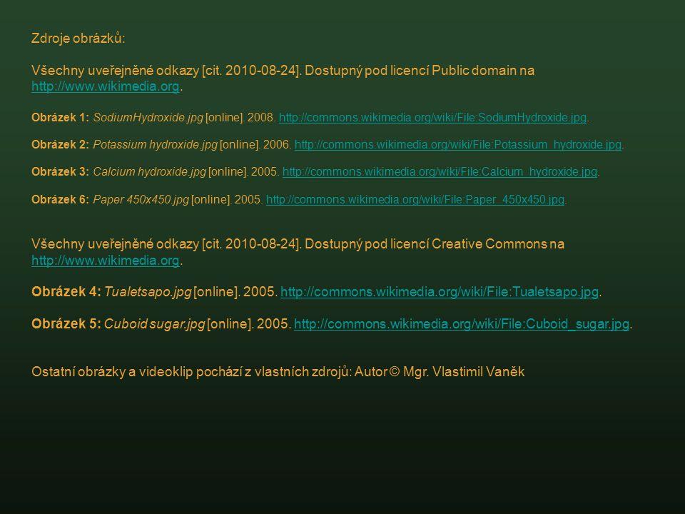 Zdroje obrázků: Všechny uveřejněné odkazy [cit. 2010-08-24]. Dostupný pod licencí Public domain na http://www.wikimedia.org.